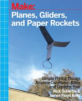 Planes  Gliders and Paper Rockets PDF