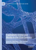 Capitalism  Crime and Media in the 21st Century PDF
