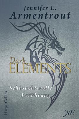 Dark Elements 3   Sehnsuchtsvolle Ber  hrung PDF