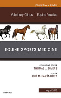 Equine Sports Medicine  An Issue of Veterinary Clinics of North America  Equine Practice E Book PDF