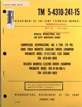 Operator, organizational, field, and depot maintenance manual: compressor reciprocating, air; 5 CFM; 175 psi; hand truck mounted; gasoline driven (Champion pneumatic model LP-512-ENG) less engine, FSN 4310-861-9820, receiver mounted; electric driven (Champion pneumatic model OEH-34-60-ENG-1), FSN 4310-861-9823