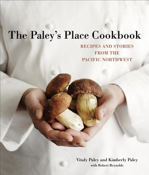 The Paley s Place Cookbook