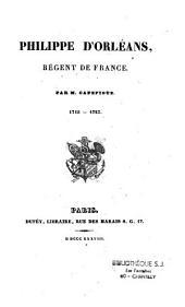 Philippe d'Orléans, régent de France: 1715-1723, Volume1