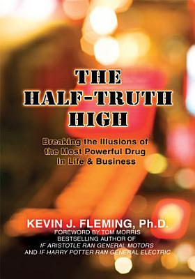 The Half Truth High