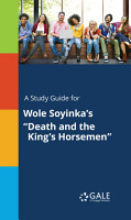 A Study Guide for Wole Soyinka s  Death and the King s Horsemen  PDF