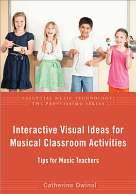 Interactive Visual Ideas for Musical Classroom Activities PDF