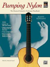 Pumping Nylon: Learn How to Play Guitar with this Classical Guitarist's Technique Handbook