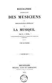 Biographie universelle des musiciens et bibliographie générale de la musique: Volume4