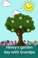 Henrys Garden Day with Grandpa