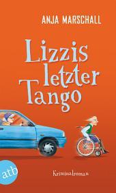 Lizzis letzter Tango: Kriminalroman