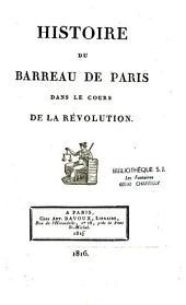 Histoire du barreau de Paris dans le cour de la Révolution