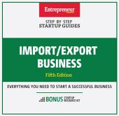 Import/Export Business: Step-By-Step Startup Guide, Edition 5