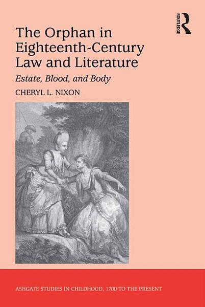 The Orphan In Eighteenth Century Law And Literature