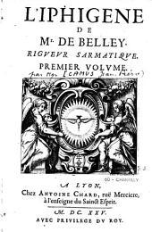 L'Iphigène de Mr de Belley [Jean-Pierre Camus], Rigueur sarmatique. Premier volume