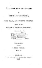 Gaieties and Gravities: A Series of Sketches, Comic Tales, and Fugitive Vagaries, Volume 1