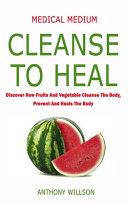 Medical Medium Cleanse To Heal Book PDF