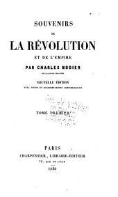 Souvenirs de la révolution et de l'empire: Volume1
