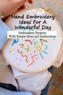 Hand Embroidery Ideas For A Wonderful Day