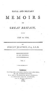 Naval and Military Memoirs of Great Britain, from 1727 to 1783: Volume 1
