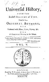 An Universal history, from the earliest account of time: Volume 5