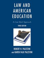 Law and American Education: A Case Brief Approach, Edition 3