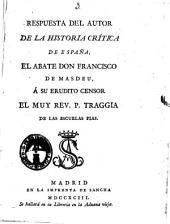 Respuesta del autor de la Historia Crítica de España, el abate don Francisco de Masdeu, á su erudito censor el muy rev. p. Traggia ..