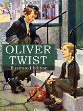 Oliver Twist: The Parish Boy's Progress (Illustrated): A Novel