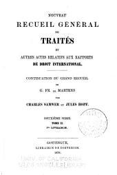 Nouveau recueil général de traités et autres actes relatifs aux rapports de droit international: continuation du grand recueil de G. Fr. de Martens. Deuxième série, Volume 52, Part 1