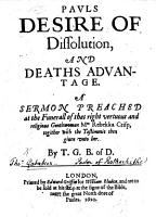 Paul s desire of dissolution  and death s advantage  A sermon  on Phil  i  23  preached at the funerall of Mrs R  Crisp  etc PDF