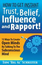 How To Get Instant Trust  Belief  Influence and Rapport  PDF