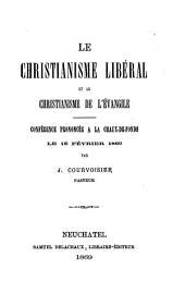 Le christianisme libéral et le christianisme de l'Evangile: conférence prononcée à Cernier le 9 février 1869