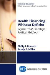 Health Financing Without Deficits: Reform That Sidesteps Political Gridlock