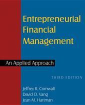 Entrepreneurial Financial Management: An Applied Approach