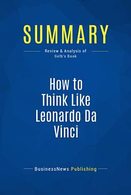 Summary  How to Think Like Leonardo Da Vinci PDF