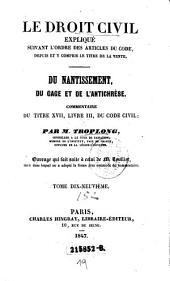 Du nantissement, du gage et de l'antichrese. Commentaire du titre XVII, livre III du Code civil
