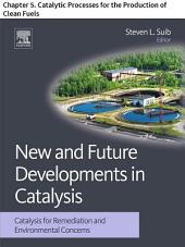 New and Future Developments in Catalysis: Chapter 5. Catalytic Processes for the Production of Clean Fuels