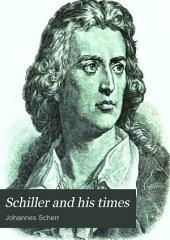 Schiller and His Times
