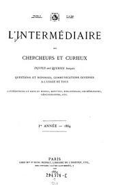 """""""L'""""intermédiaire des chercheurs et curieux: (Notes and queries francais.) Questions et reponses, communications diverses a usage de tous ..."""