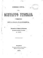 Código civil del Distrito Federal y territorio de la Baja California: adoptado en el estado de Zacatecas por decreto de 2 de diciembre de 1872