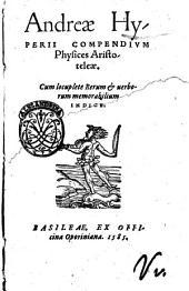 Andreae Hyperij Compendium physices Aristoteleae. Cum locuplete rerum & uerborum memorabilium indice
