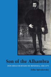 Son of the Alhambra: Don Diego Hurtado de Mendoza, 1504-1575