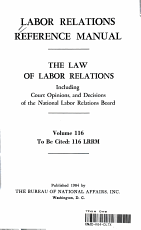 LABOR RELATIONS REFERENCE MANUAL THE LAW OF LABOR RELATIONS Including Court Opinions  and Decisions of the National Labor Relations Board PDF