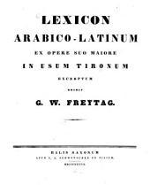 Lexicon arabico-latinum: Ex opere suo maiore in usum tironum exceptum