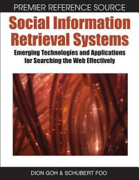 Social Information Retrieval Systems: Emerging Technologies and Applications for Searching the Web Effectively