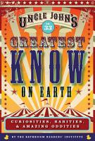Uncle John s Greatest Know on Earth Bathroom Reader PDF