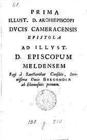 Prima(-Quinta) ... archiepiscopi ducis Cameracensis epistola ad ... episcopum Meldensem