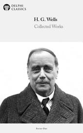 Delphi Collected Works of H. G. Wells (Illustrated)