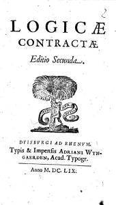 Logicae Contractae Editio Secunda