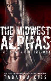 The Midwest Alphas: The Complete Trilogy