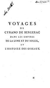 Voyages de Cyrano de Bergerac dans les empires de la lune et du soleil, et l'histoire des oiseaux